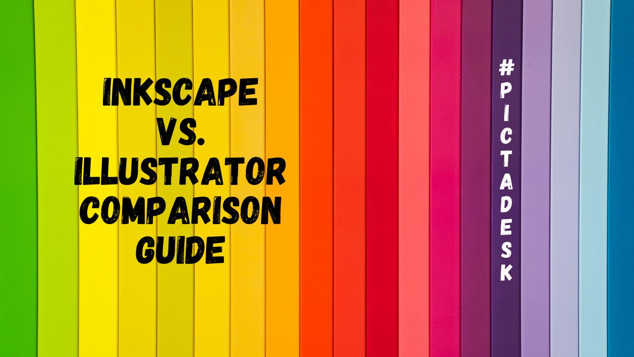 Inkscape vs Illustrator Comparison Guide