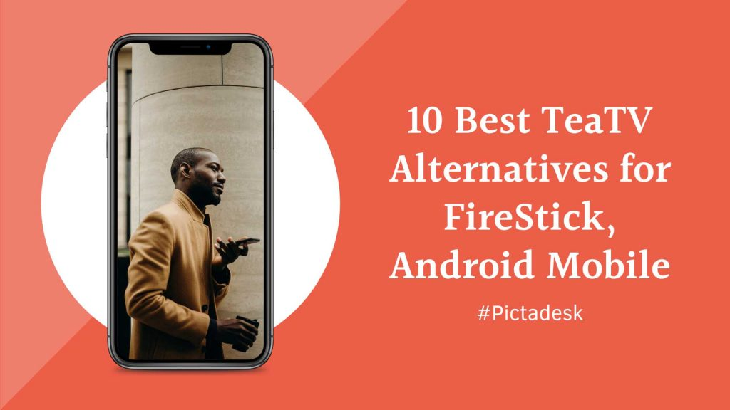 10 Best Teatv Alternatives For Firestick Android Mobile Pictadesk