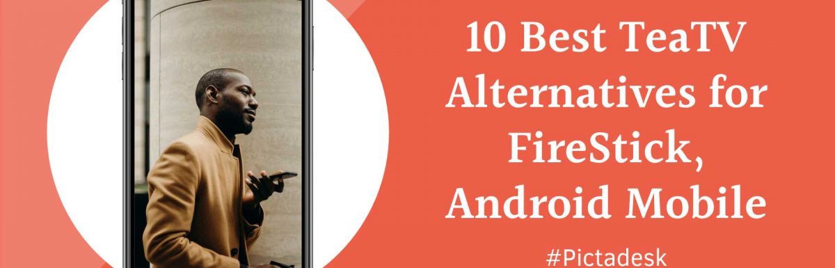 10 Best TeaTV Alternatives for FireStick, Android Mobile