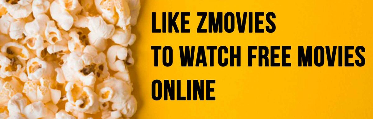 10 Sites Like Zmovies to Watch Free Movies Online