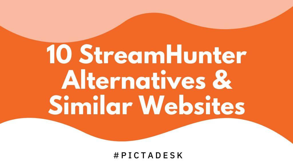 10 StreamHunter Alternatives Similar Websites