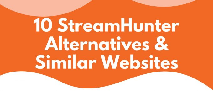 10 StreamHunter Alternatives Similar Websites