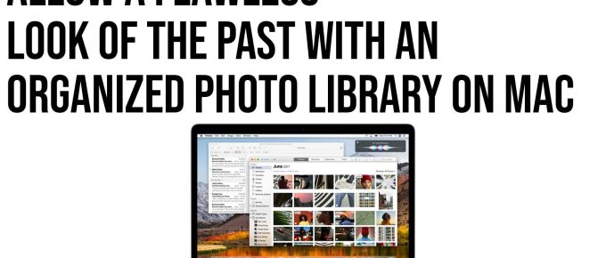 Allow a Flawless Look of the Past with an Organized Photo Library on Mac