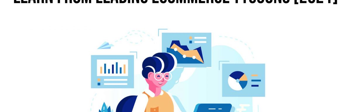 4 eCommerce Business Strategies To Learn From Leading eCommerce Tycoons [2021]