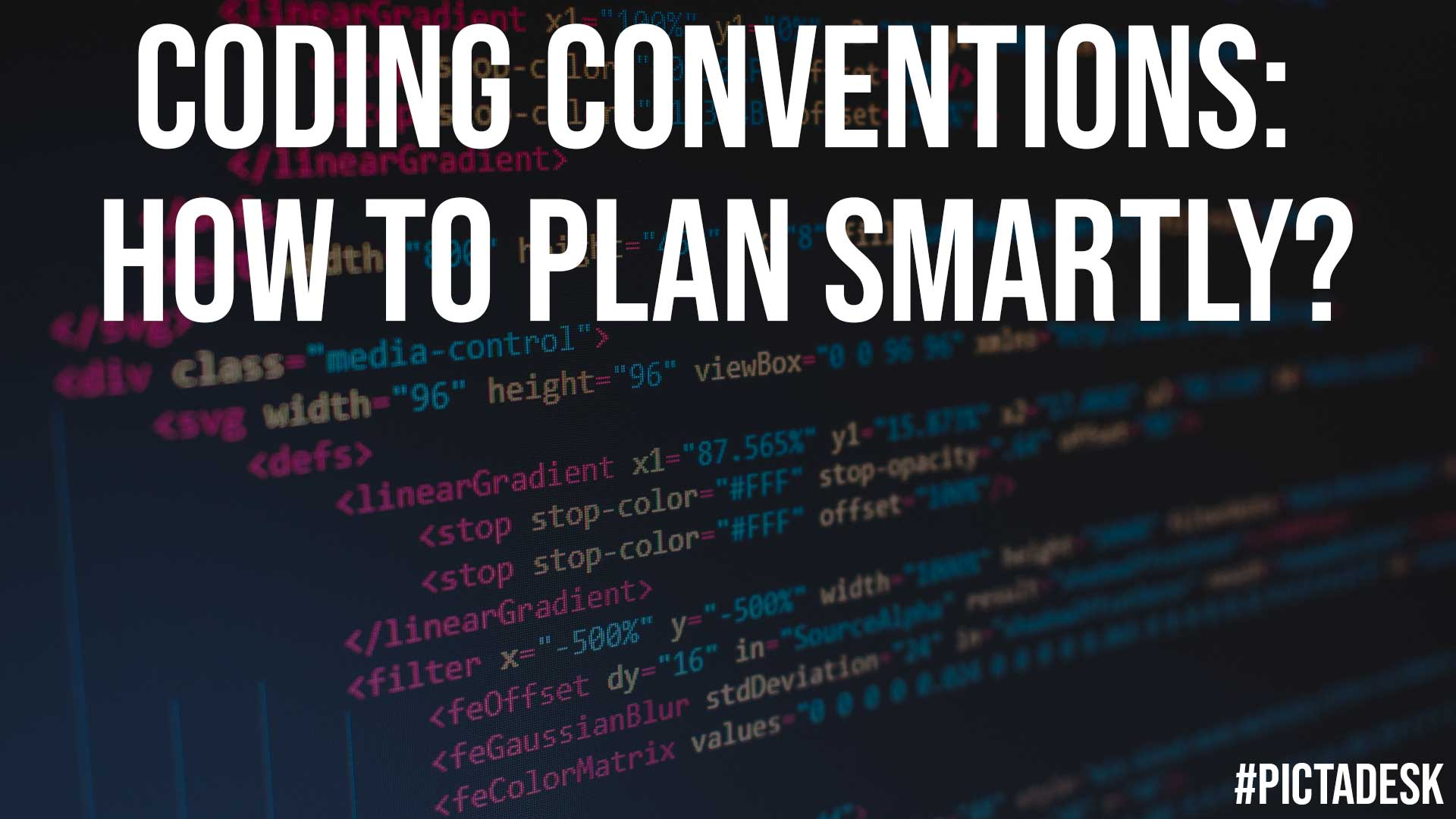 Coding Conventions How to Plan Smartly